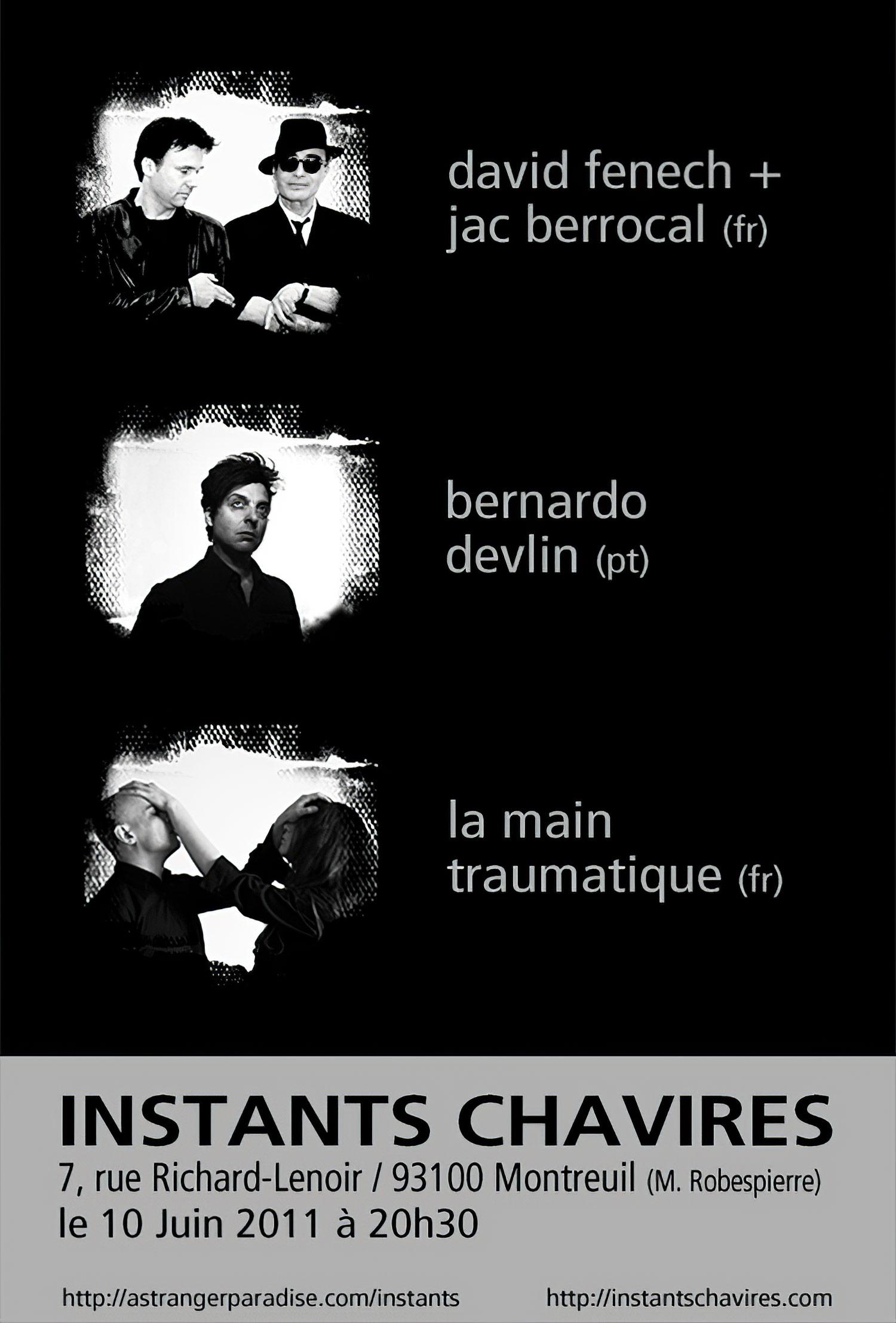 David Fenech + Jac Berrocal, Bernardo Devlin, La Main Traumatique : 10 juin 2011 aux Instants Chavirés