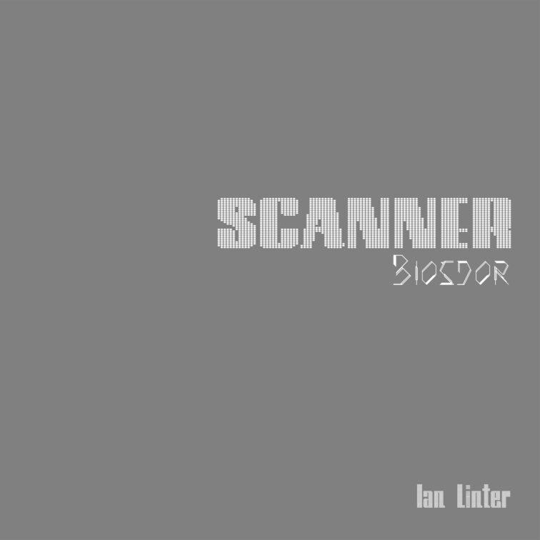Ian Linter- Scanner Biosdor